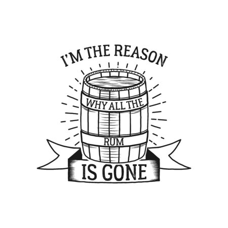 Nautical style vintage print design for t-shirt design or badge. I'm the reason why all the rum is gone typography 版權商用圖片 - 132918610