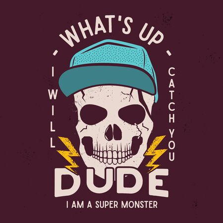 Halloween skull print for t shirt, poster. Hipster background art. Typography logo badge with quote - Whats Up Dude - I am Super Monster.
