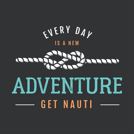 Nautical adventure style vintage print design for t-shirt design or badge. Everyday adventure get nauti typography with rope. Çizim