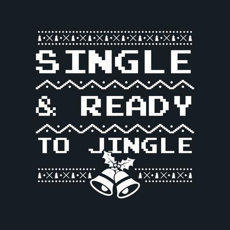 Weihnachtsgrafikdruck, T-Shirt-Design für hässliche Pullover-Weihnachtsparty. Urlaubsdekor mit Jingle Bells, Texten und Ornamenten. Spaßtypografie - Single und bereit für Jingle. Stock Vektorgrafik Hintergrund