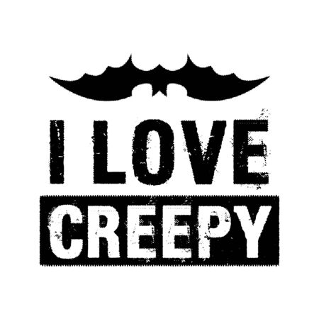 Halloween graphic print for t shirt, costumes and decorations. Typography design with quote - I love creepy. Holiday emblem. Stock isolated 스톡 콘텐츠