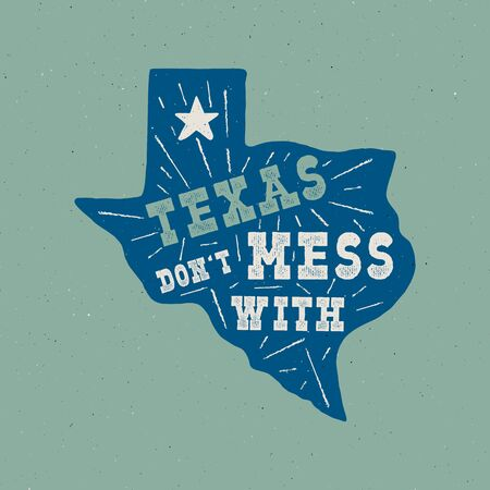 Texas state badge - Dont mess with Texas quote inside. Vintage hand drawn typography illustration. US state patch. Silhouette retro style design. Nice for T-Shirt print, stamp. Stock .