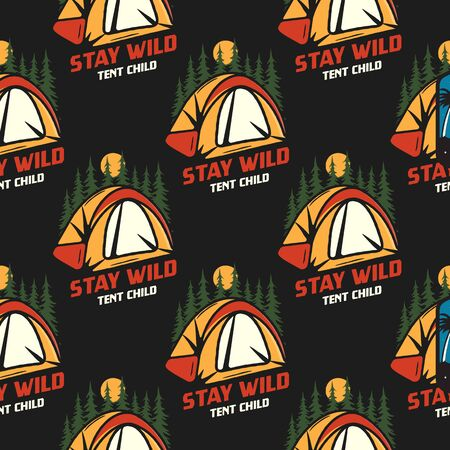 Camping seamless pattern with tent and trees badges. Stay wild tent child text. Travel wallpaper background. Stock vector.