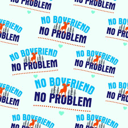 Funny Valentines Day typography seamless pattern design. No boyfriend no problem text with pixel hearts. Holiday sarcastic print for t-shirt, poster and sticker. Stock vector design Vector Illustration