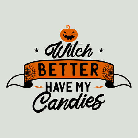 Vintage Halloween typography badge graphics with pumpkin, ribbon and quote text - Witch better have my candies. Holiday scary emblem label. Stock vector sticker