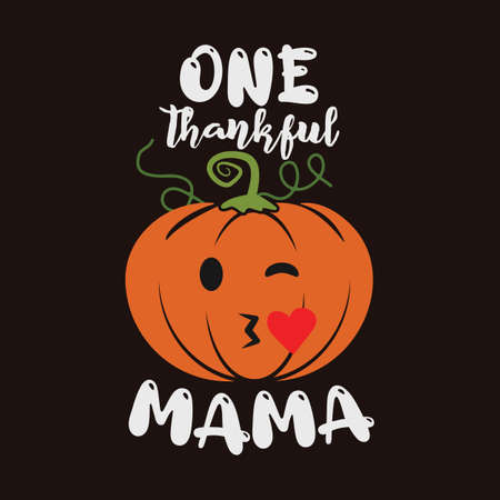 Thanksgiving emblem t shirt design. One Thankful mama template. Holiday poster with pumpkin. Vector halloween badge illustration. Vettoriali