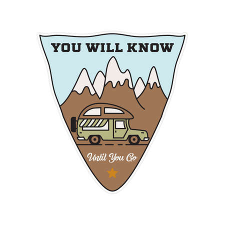 Vintage camping RV logo, adventure emblem illustration design. Outdoor road trip label with car, caravan and text - You will know untill you go.  Stock vector.