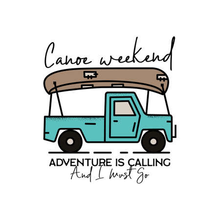 Vintage camping adventure badge illustration design. Outdoor logo emblem with car,canoe and text - Canoe weekend Adventure is Caling And I Must Go. Unusual linear hipster style patch. Stock vector Vettoriali