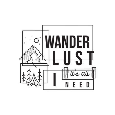 Vintage camping adventure logo emblem illustration design. Outdoor label with tent, mountain scene and text - Wanderlust it is all I need. Unusual linear style sticker. Stock vector.
