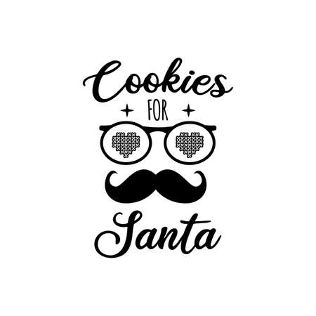 Cookies for santa retro lettering quote. Christmas Silhouette calligraphy poster with quote, mustache. Illustration for greeting card, t-shirt print, mug design. Stock vector