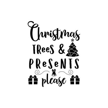 Christmas trees presents please retro lettering quote. Silhouette calligraphy poster with quote - tree, gift box. Illustration for greeting card, t-shirt print, mug design. Stock vector Archivio Fotografico - 157860208