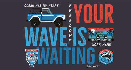 Camping surf badge design. Outdoor adventure with quote - Your wave is waiting, for t shirt. Included retro camper van trailer and wanderlust patches. Unusual hipster style. Stock