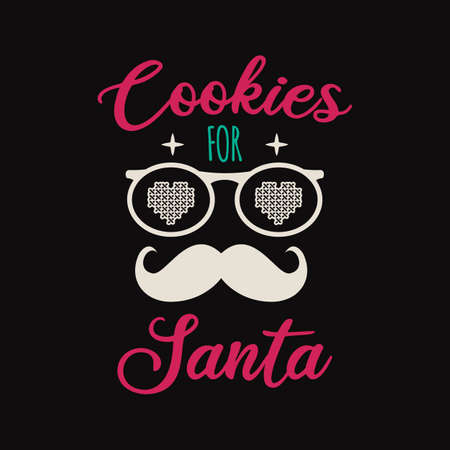 Cookies for santa retro lettering quote. Christmas Silhouette calligraphy poster with quote, mustache. Illustration for greeting card, t-shirt print, mug design. Stock vector art Vettoriali