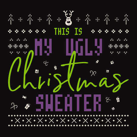 Christmas lettering quote. Silhouette calligraphy poster with quote - This is my ugly Christmas sweater. Illustration for greeting card, t-shirt print, mug design. Stock vector art Vettoriali