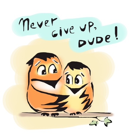 Never give up birds friends dude encourage Stock Photo - 20433361