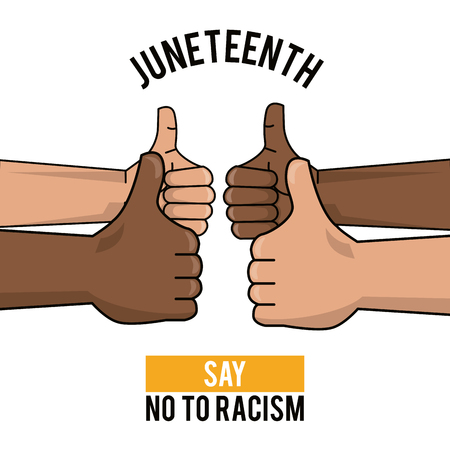 juneteenth day say no to racism hands thump up image vector illustration Illustration
