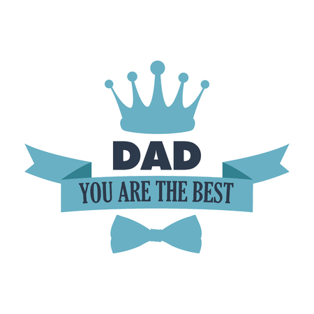 the inscription: You are the best dad. typography for poster with crown design vector illustration