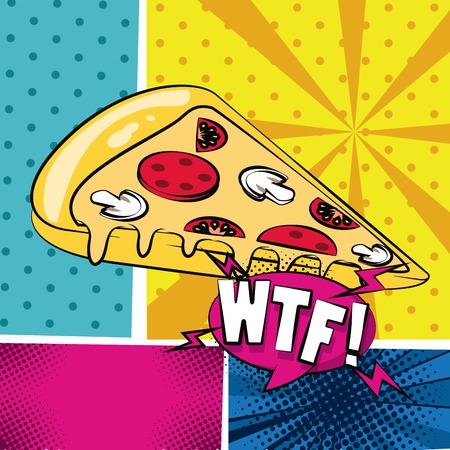 Pop art WTF pizza fast food cartoon vector illustration graphic design