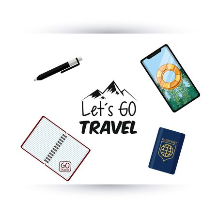 travel journey and tourism with passport, smartphone with a bouysaver imagen, diary, pencil and lets go travel sign vector illustration graphic design