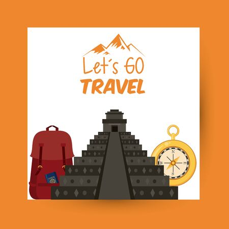 travel journey and tourism places with passport into a bag, compass and tikal temple with lets go travel sign icon cartoon vector illustration graphic design Illusztráció