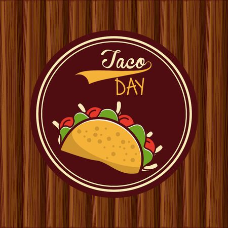 Taco day mexican food round label emblem on wooden background vector illustration graphic design.