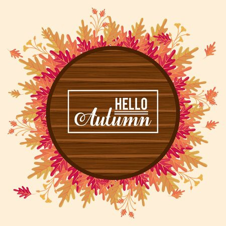 Hello autumn wooden card with leaves cartoons, season poster and welcome flyer vector illustration graphic design.