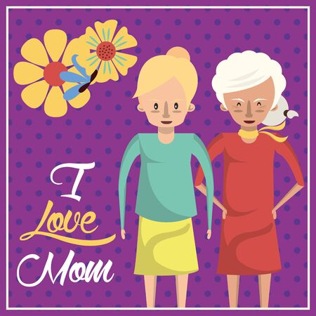 happy mothers day card with grandmother and daughter characters vector illustration design
