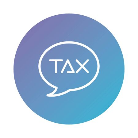 speech bubble with tax word degraded style vector illustration design