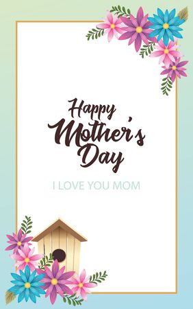 happy mothers day card with flowers and bird house square frame vector illustration design
