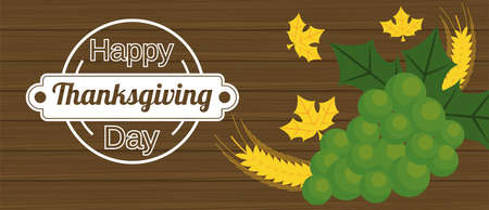 happy thanksgiving day poster with spikes and grapes in wooden background vector illustration design