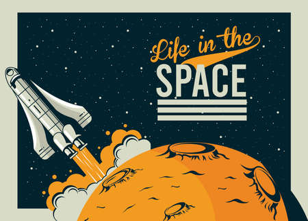 life in the space lettering with spaceship startup in poster vintage style vector illustration design