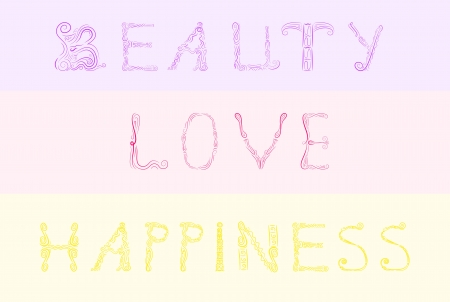 Decorative vector background with refined ornate letters representing words  beauty , love  and  happiness  on pastel colors  Eps 10