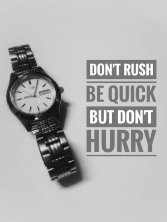 Image with wordings or quotes - Don't rush, be quick but don't hurry