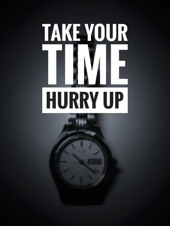 Image with wordings or quotes - Take your time, hurry up Stockfoto
