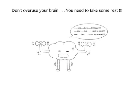 overuse: linear brain cartoon character vector illustration is exercising with dumbbells and feel tired and has a message text on the top with text quote Illustration
