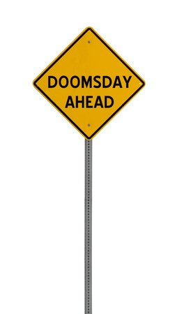 a yellow road sign with the words DOOMSDAY AHEAD on white background