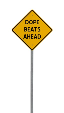 dope: a yellow road sign with the words DOPE BEATS AHEAD on white background