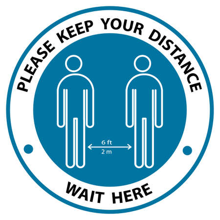 Please keep your distance Wait Here, Coronavirus, COVID-19 circle sign. Keep Your Distance. Sticker Vector Text Illustration Background.