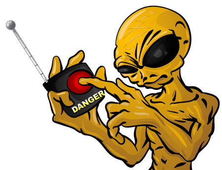 threat: An alien holding a remote ready to push a button with the world danger written under it. Is he going to blow up the earth?