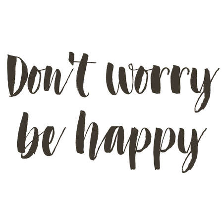 housewarming: Dont worry be happy - hand lettering quote. Great design for housewarming poster. Inspirational quote.