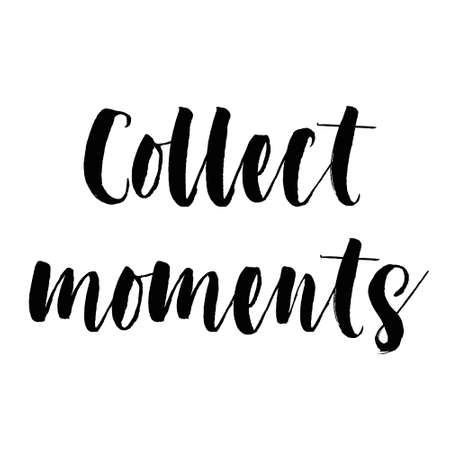 collect: Collect moments hand drawn lettering quote on the white background. Inspirational quote. Illustration