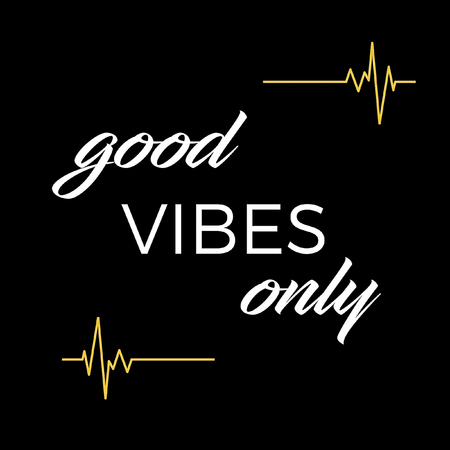 Inspirational and MIndful Quote:  Good Vibes Only in typography and black background