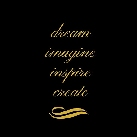 Inspirational Quote:  Dream, Imagine, Inspire, Create in gold typography Stock Photo