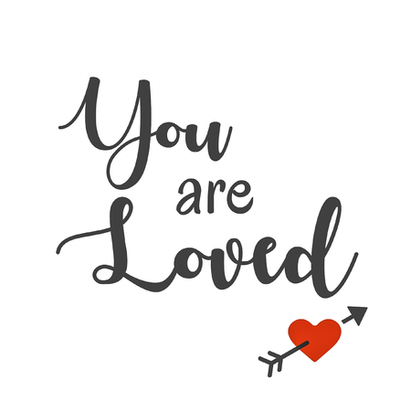 Inspirational and Affirmational Love Quote:  You are Loved in black typography with red heart and arrow on a white background
