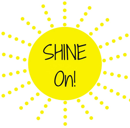 Inspirational Quote:  Shine On! in typography in a bright yellow sun with rays of light