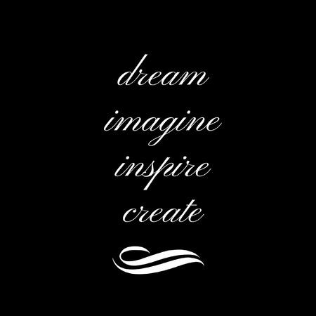 Inspirational Quote:  Dream, Imagine, Inspire, Create in white typography