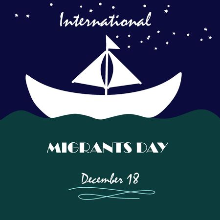 International Migrants Day, Poster, Quotes, Vector Template, Illustration. Evacuate by Ship. Diverse travelling boat by sea. Safe migration concept for refugees. Day on December 18. Cartoon