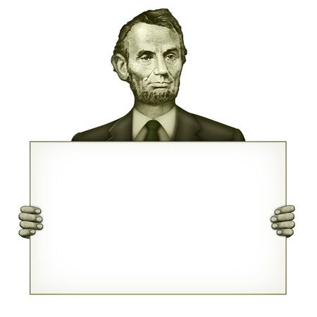 five dollar bill: Illustration of a blank sign being held by Abraham Lincoln from the five dollar bill.