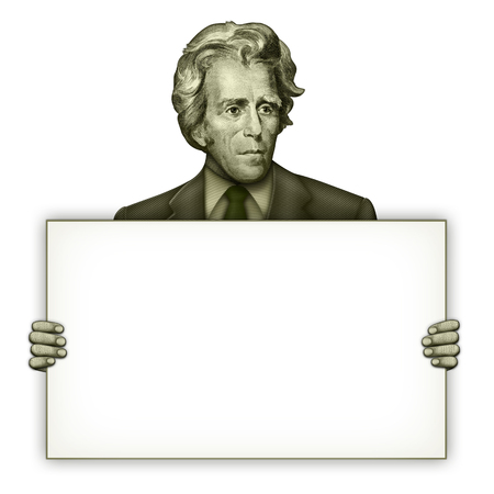 Illustration of a blank sign being held by Andrew Jackson from the twenty dollar bill.