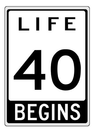 La vida empieza en 40-ty. Signo como una ilustración de signo de carretera.